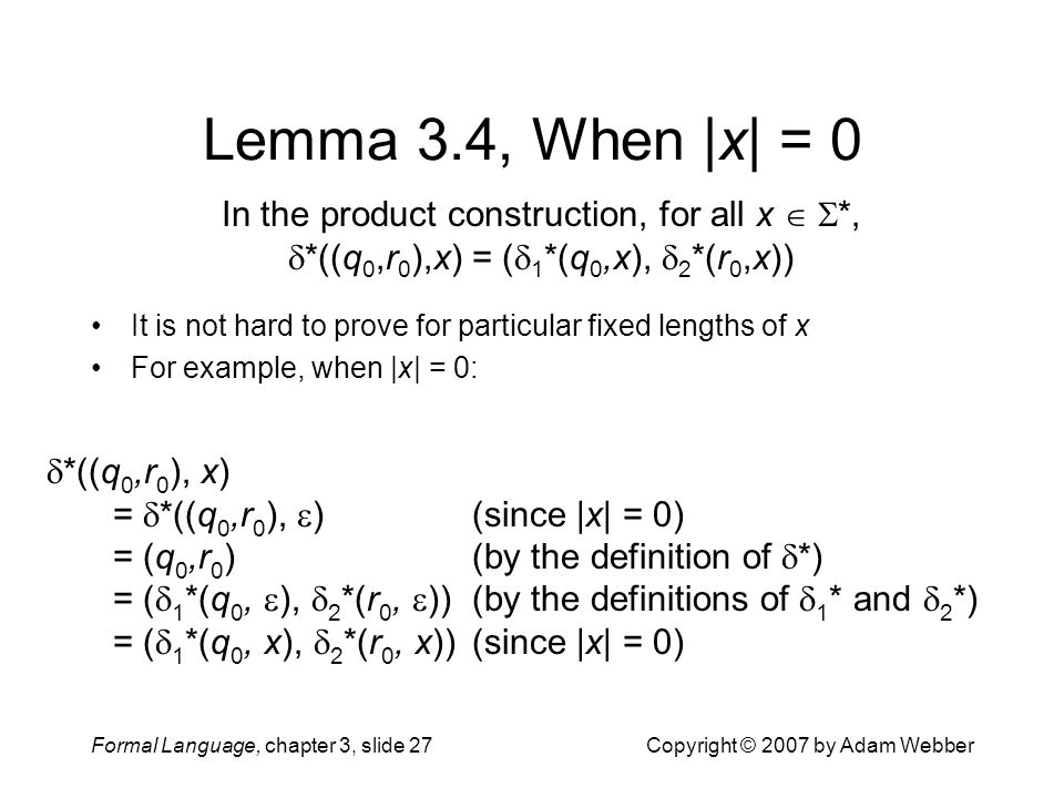 Lemma 3.4, When |x| = 0 In the product construction, for all x  *, *((q0,r0),x) = (1*(q0,x), 2*(r0,x))