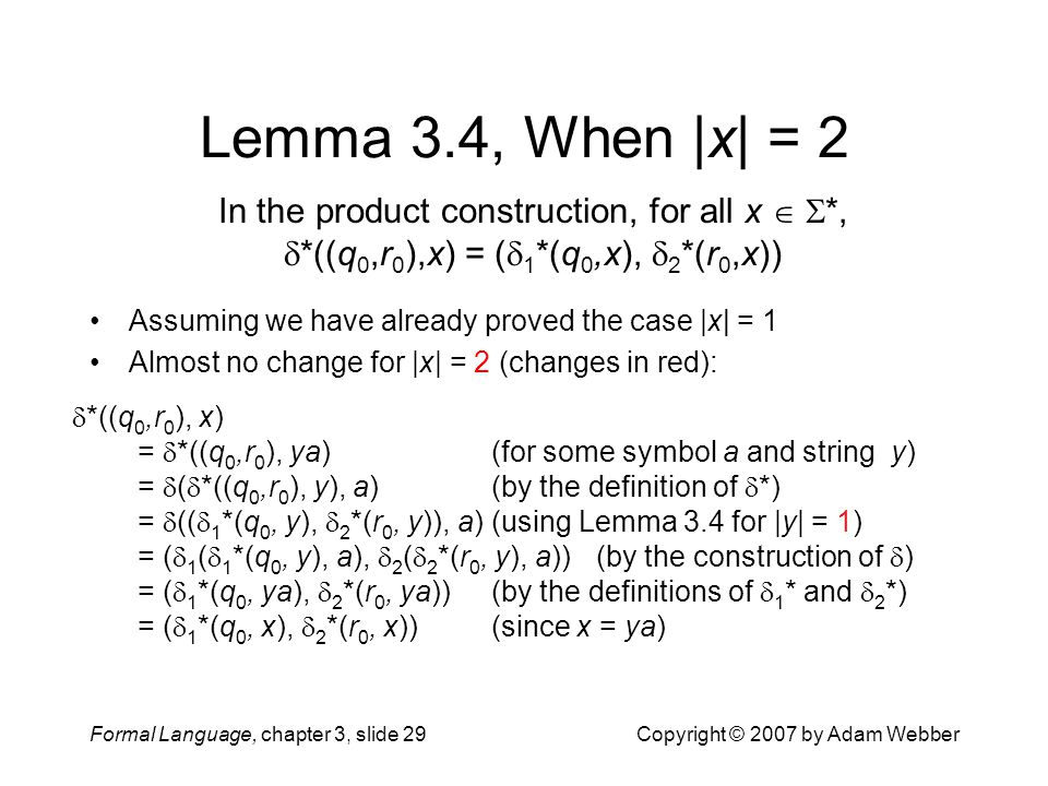 Lemma 3.4, When |x| = 2 In the product construction, for all x  *, *((q0,r0),x) = (1*(q0,x), 2*(r0,x))