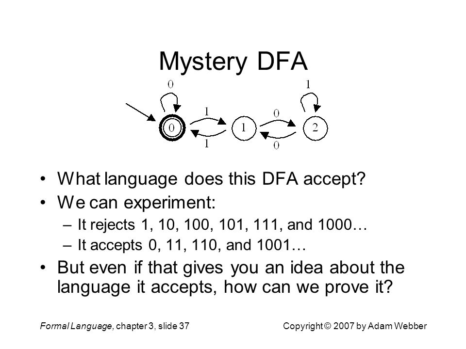 Mystery DFA What language does this DFA accept We can experiment: