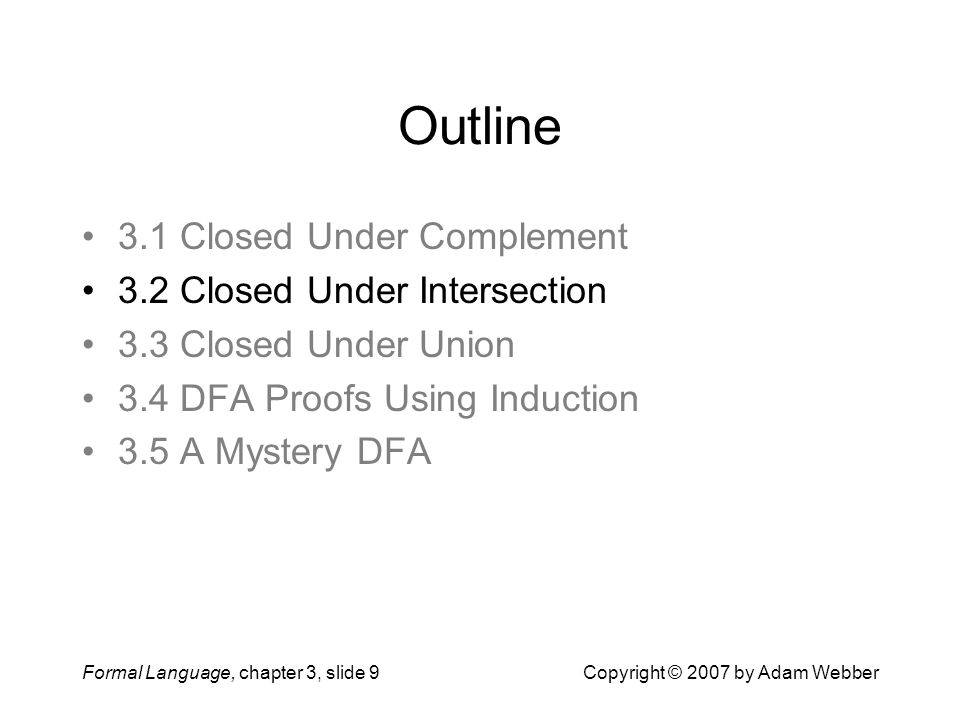 Outline 3.1 Closed Under Complement 3.2 Closed Under Intersection