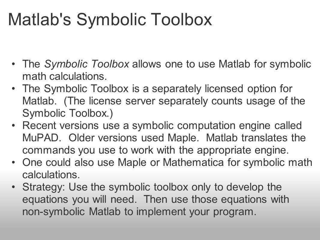 Matlab s Symbolic Toolbox