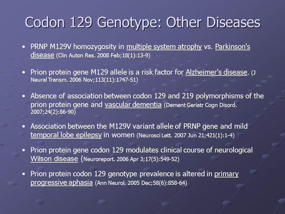 Codon 129 Genotype: Other Diseases