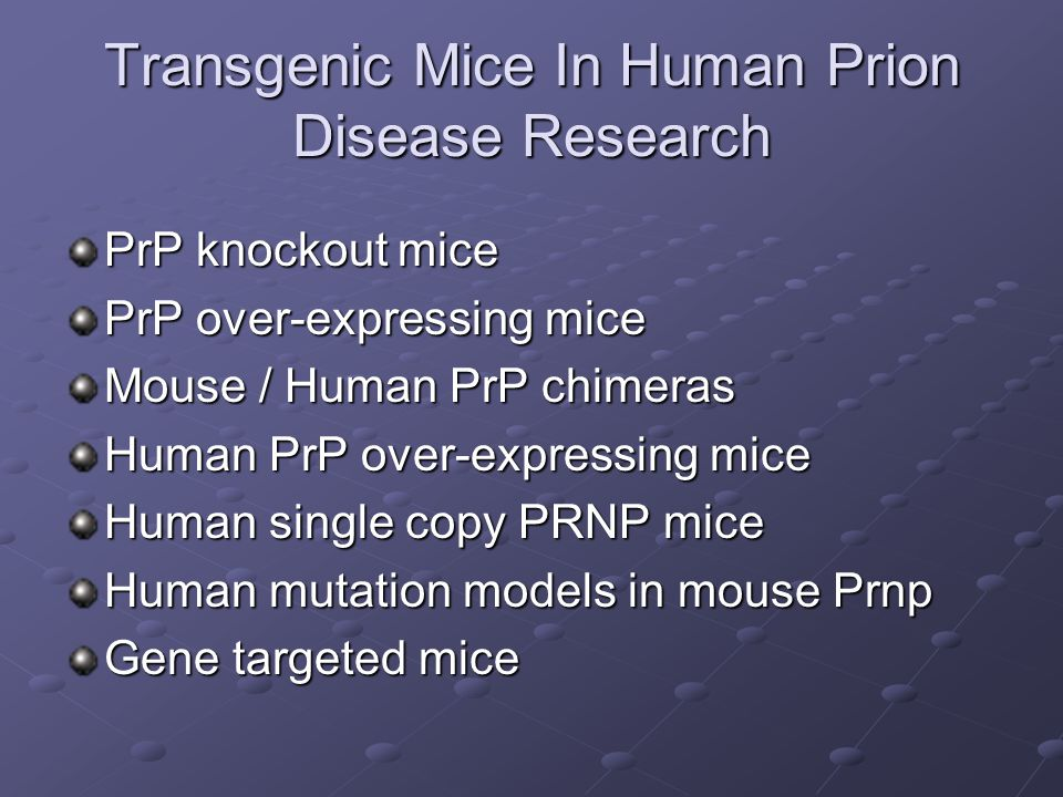 Transgenic Mice In Human Prion Disease Research