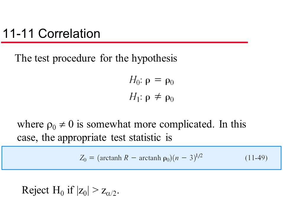 11-11 Correlation The test procedure for the hypothesis