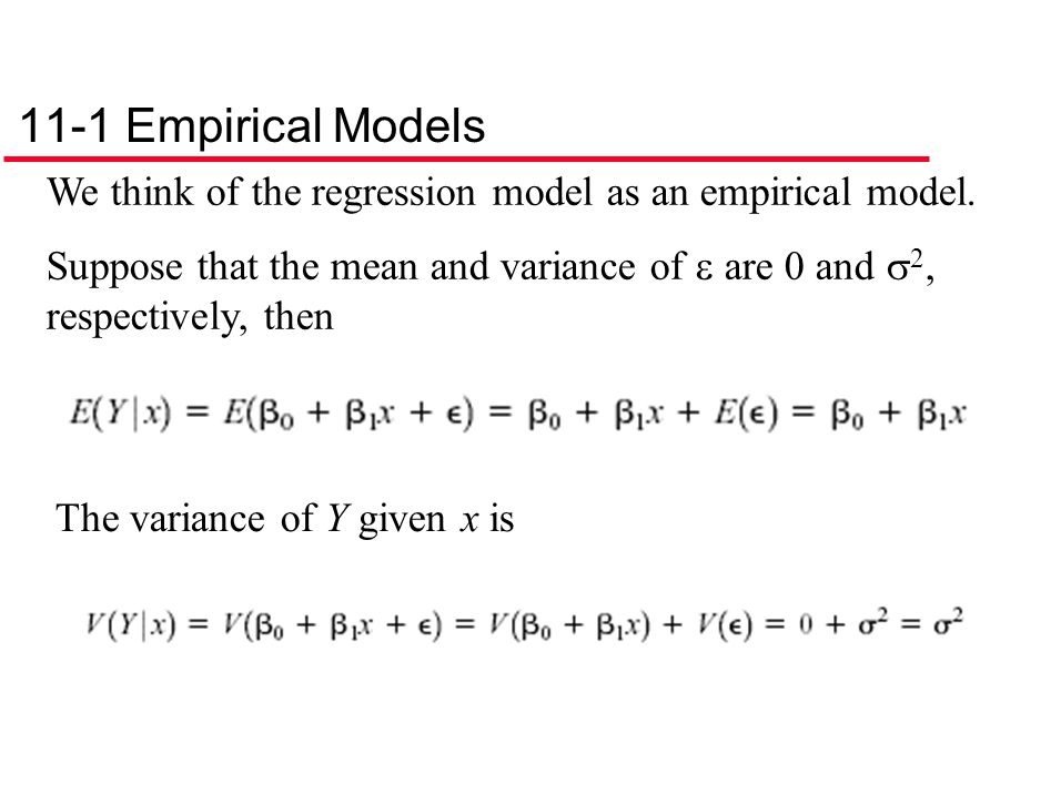11-1 Empirical Models We think of the regression model as an empirical model.