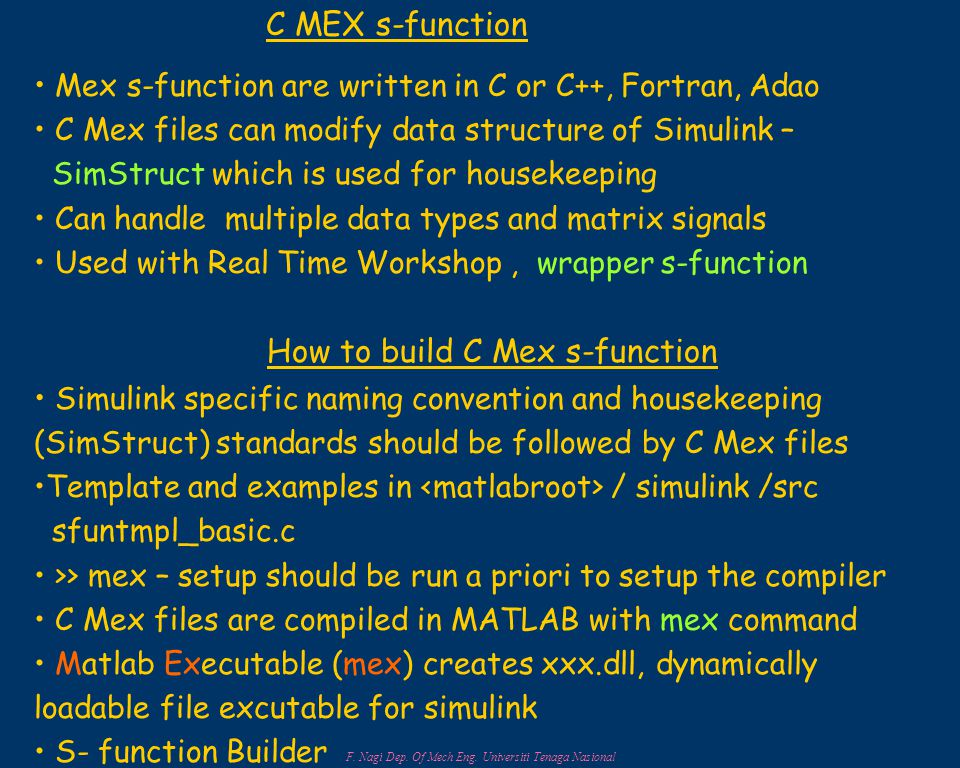 Mex s-function are written in C or C++, Fortran, Adao