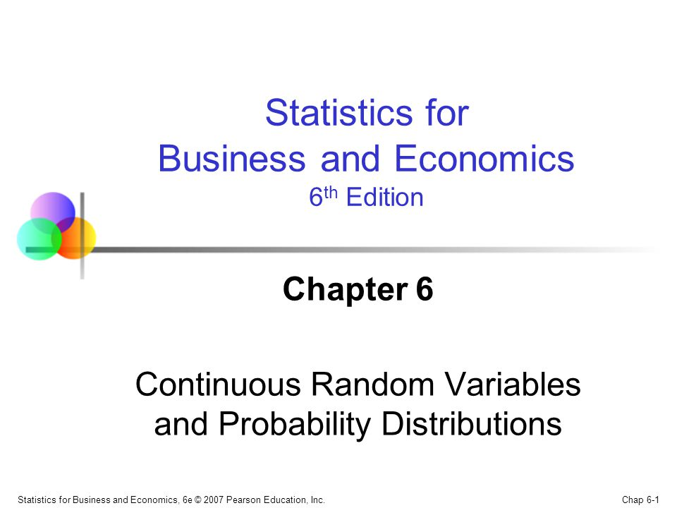 Chapter 6 Continuous Random Variables and Probability Distributions