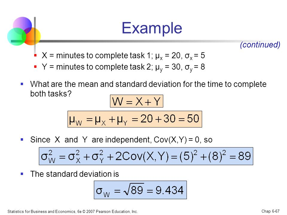 Example (continued) X = minutes to complete task 1; μx = 20, σx = 5