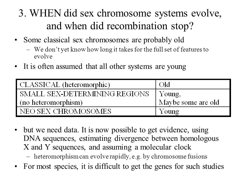 3. WHEN did sex chromosome systems evolve, and when did recombination stop