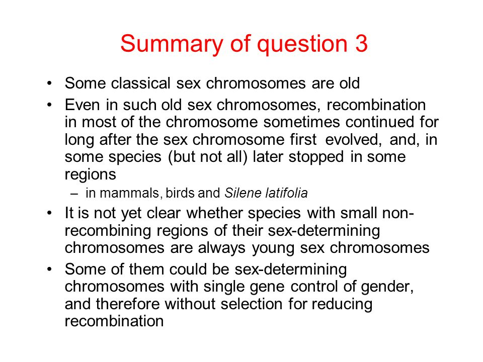 Summary of question 3 Some classical sex chromosomes are old