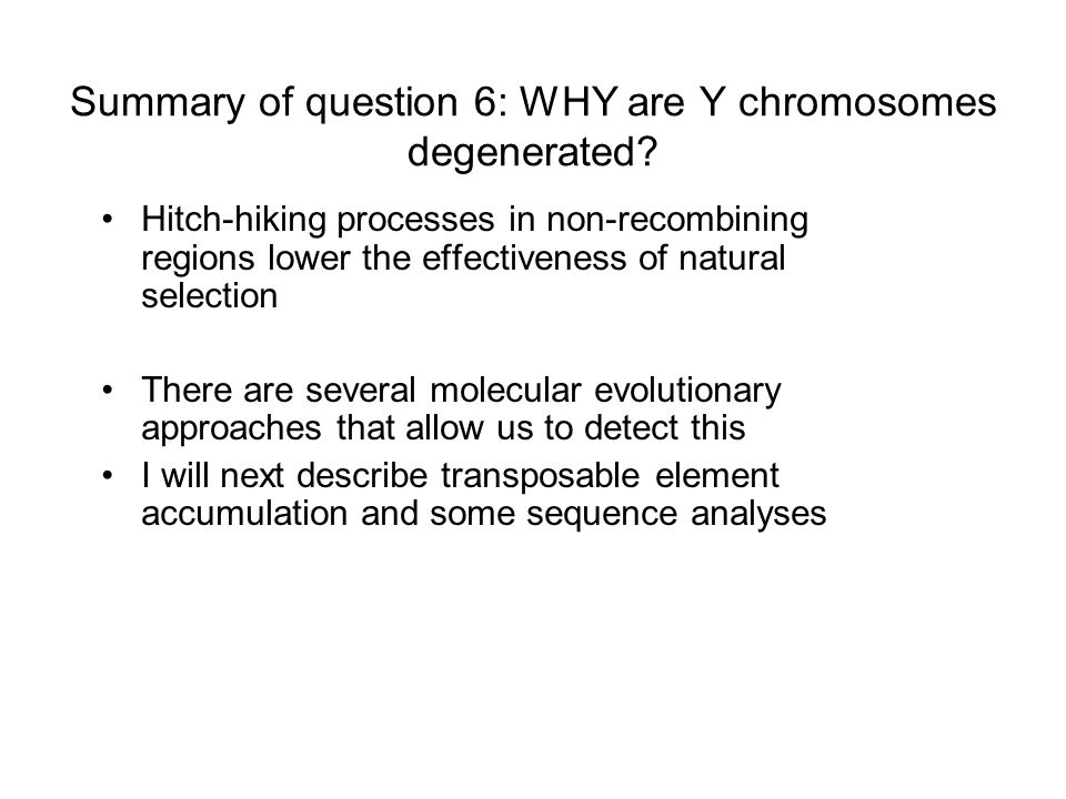 Summary of question 6: WHY are Y chromosomes degenerated