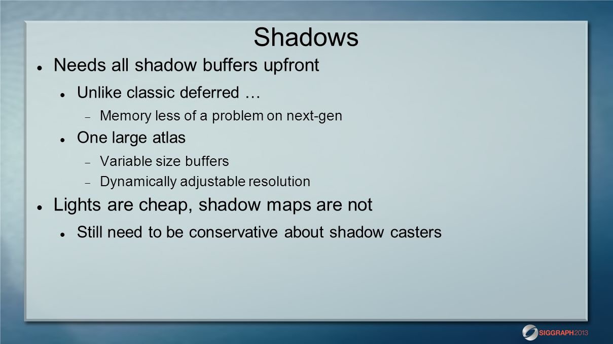 Shadows Needs all shadow buffers upfront