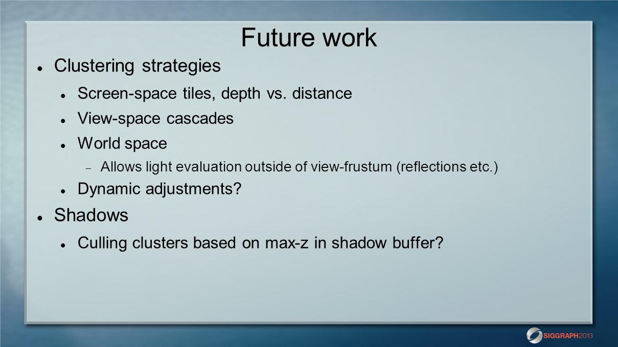Future work Clustering strategies Shadows