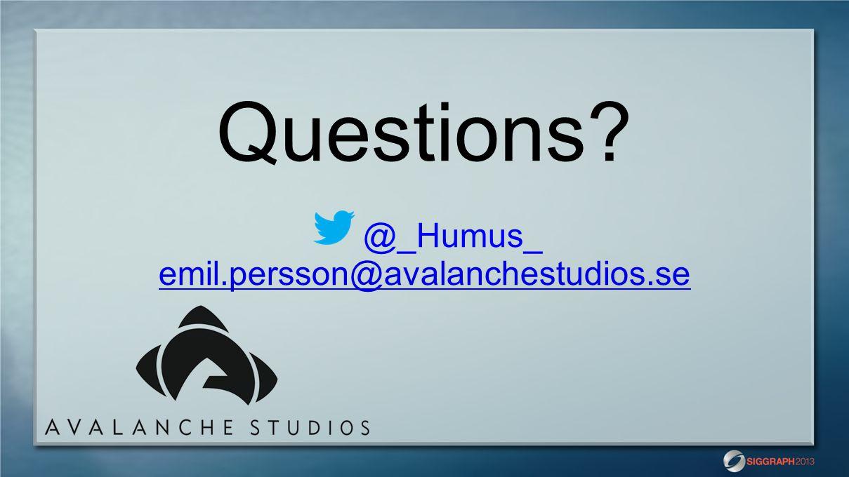 Questions @_Humus_ emil.persson@avalanchestudios.se