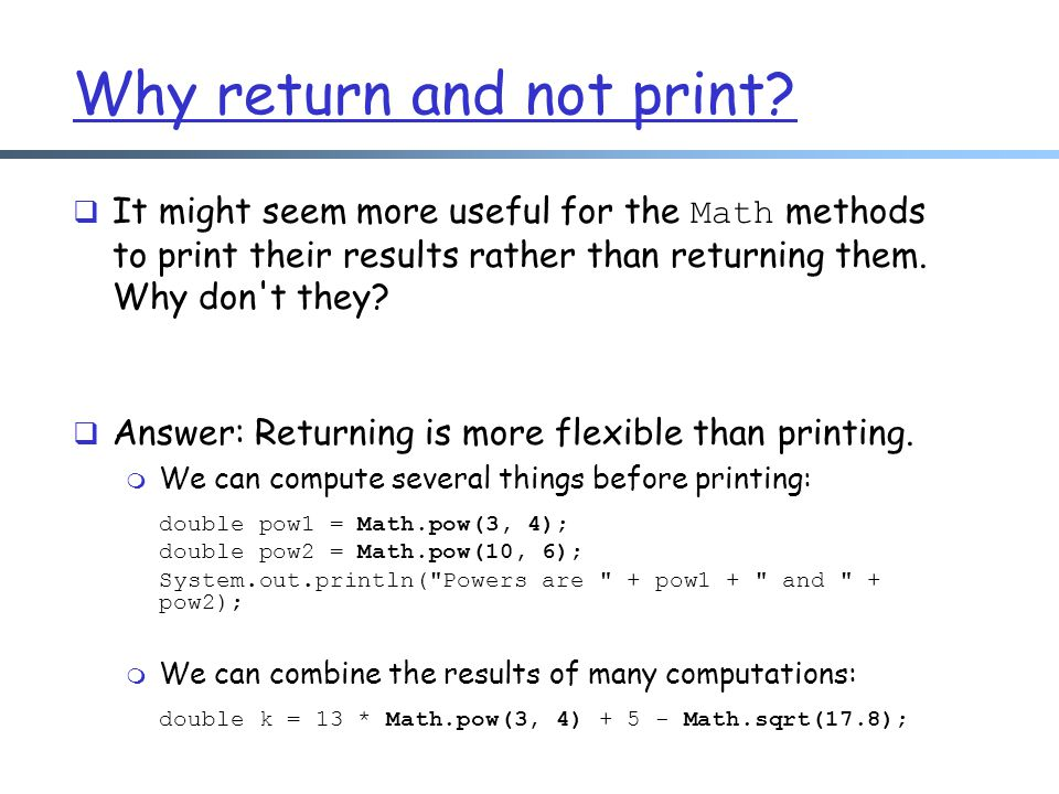 Why return and not print
