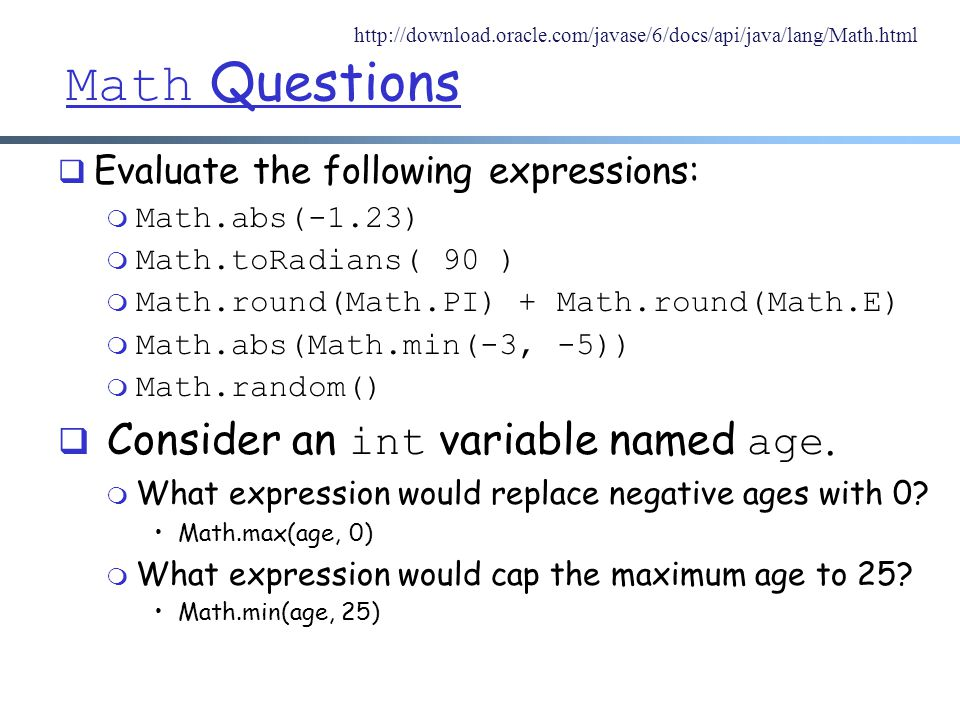 Math Questions Consider an int variable named age.