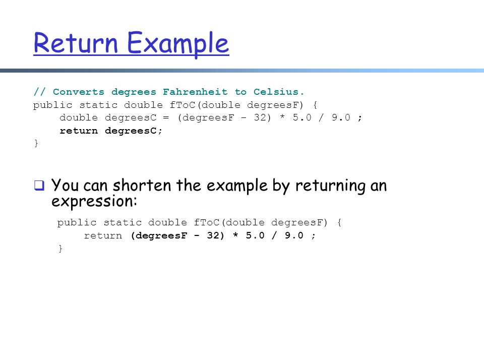 Return Example You can shorten the example by returning an expression: