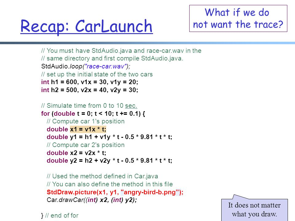 Recap: CarLaunch What if we do not want the trace