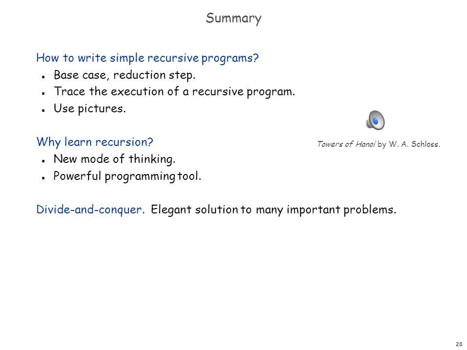 Summary How to write simple recursive programs