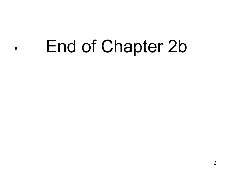 End of Chapter 2b