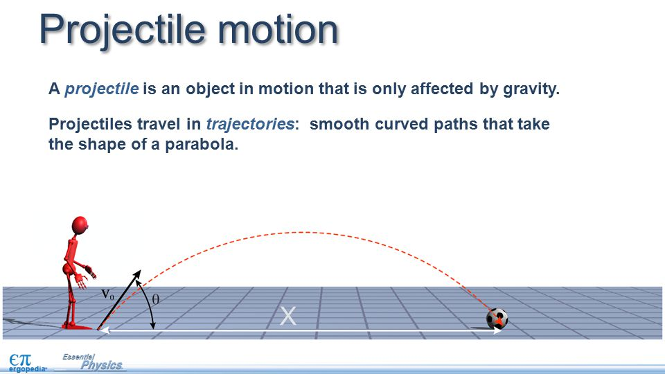 Projectile motion A projectile is an object in motion that is only affected by gravity.