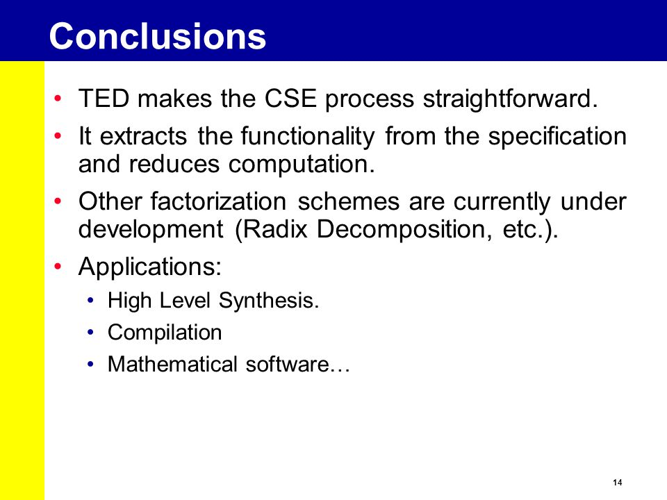Conclusions TED makes the CSE process straightforward.