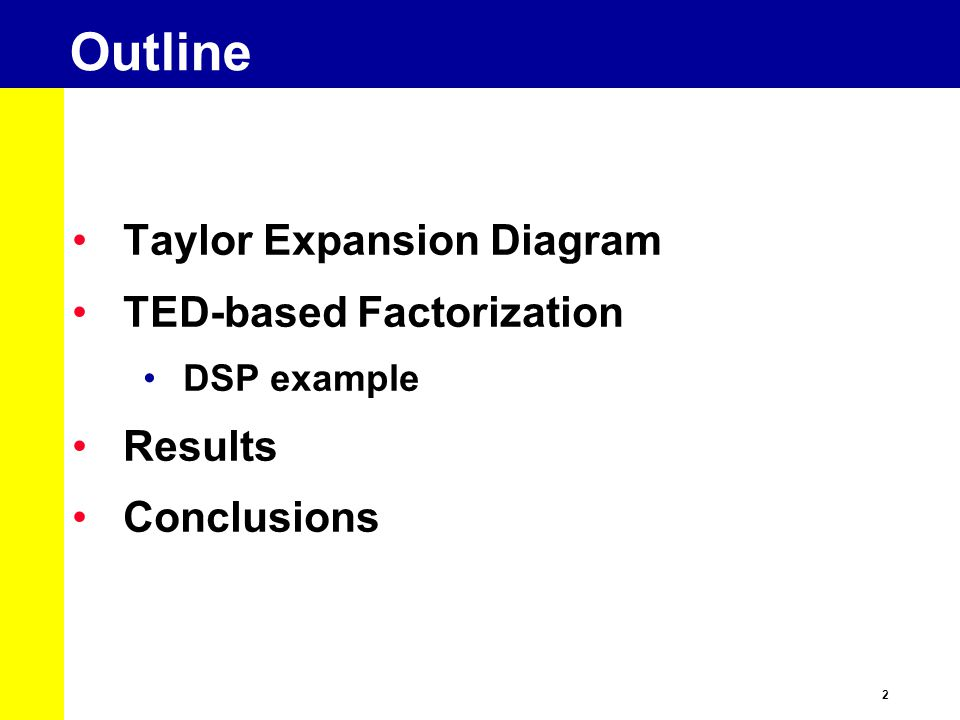 Outline Taylor Expansion Diagram TED-based Factorization Results