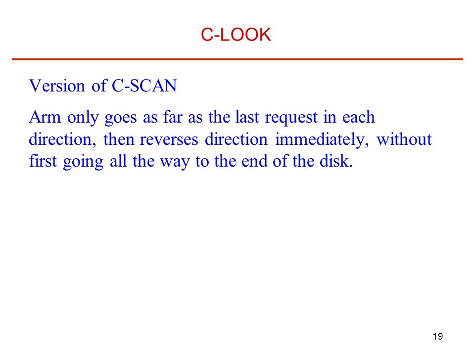 C-LOOK Version of C-SCAN.