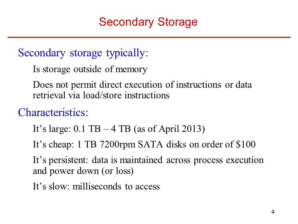 Secondary storage typically:
