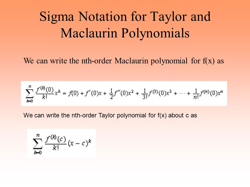 Sigma Notation for Taylor and Maclaurin Polynomials