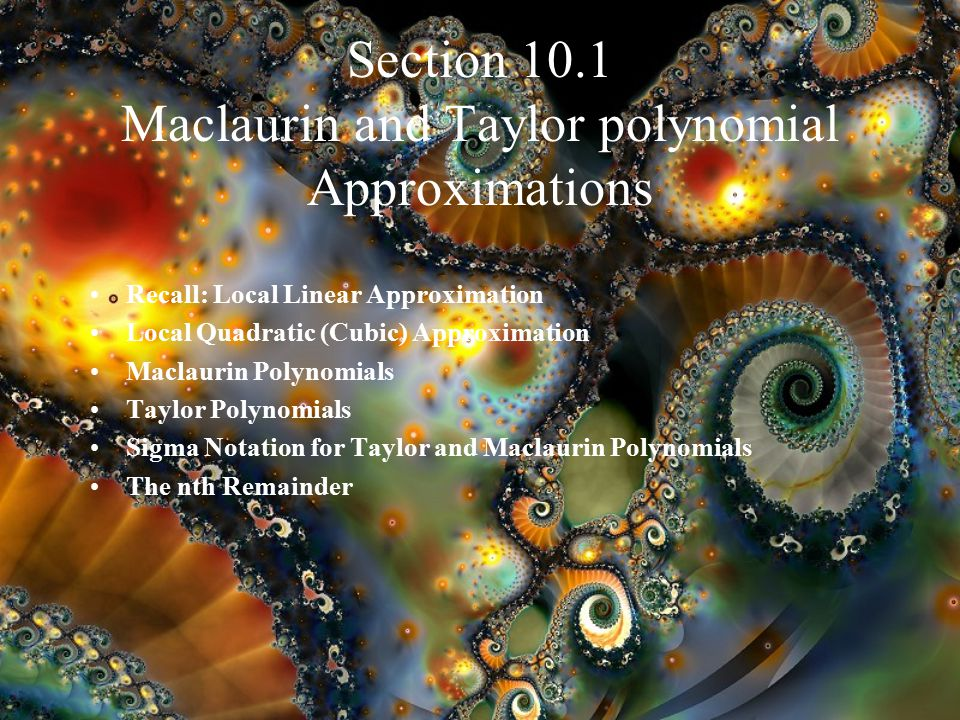 Section 10.1 Maclaurin and Taylor polynomial Approximations