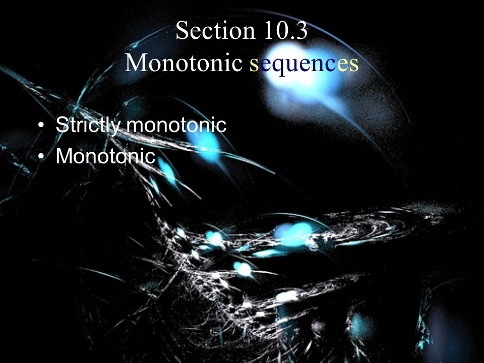 Section 10.3 Monotonic sequences