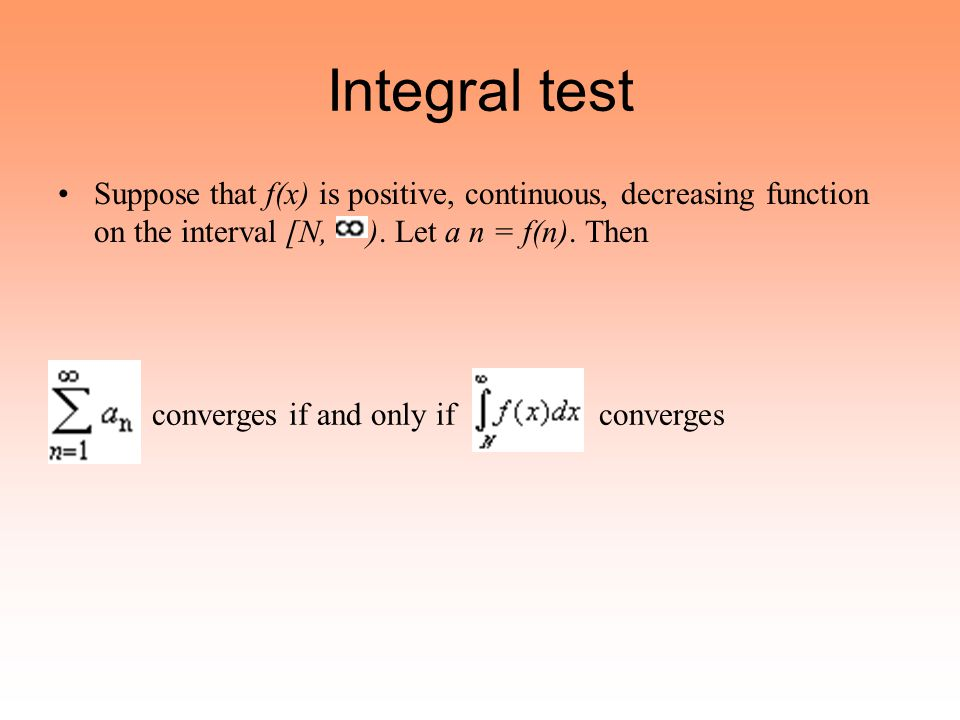 Integral test converges if and only if converges