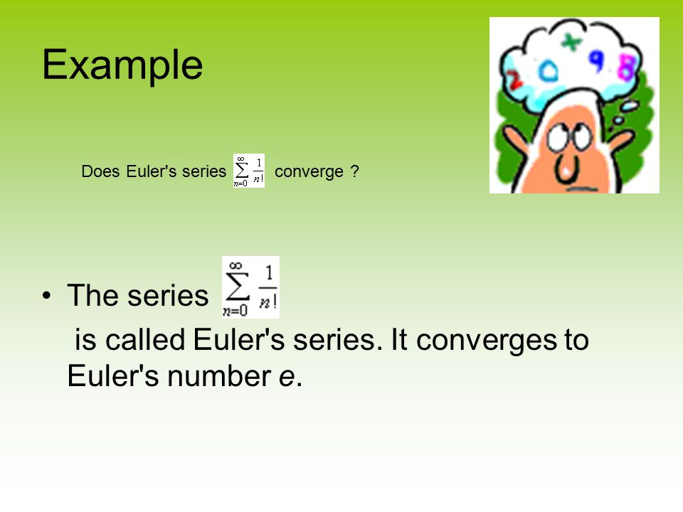 Example Does Euler s series converge . The series.