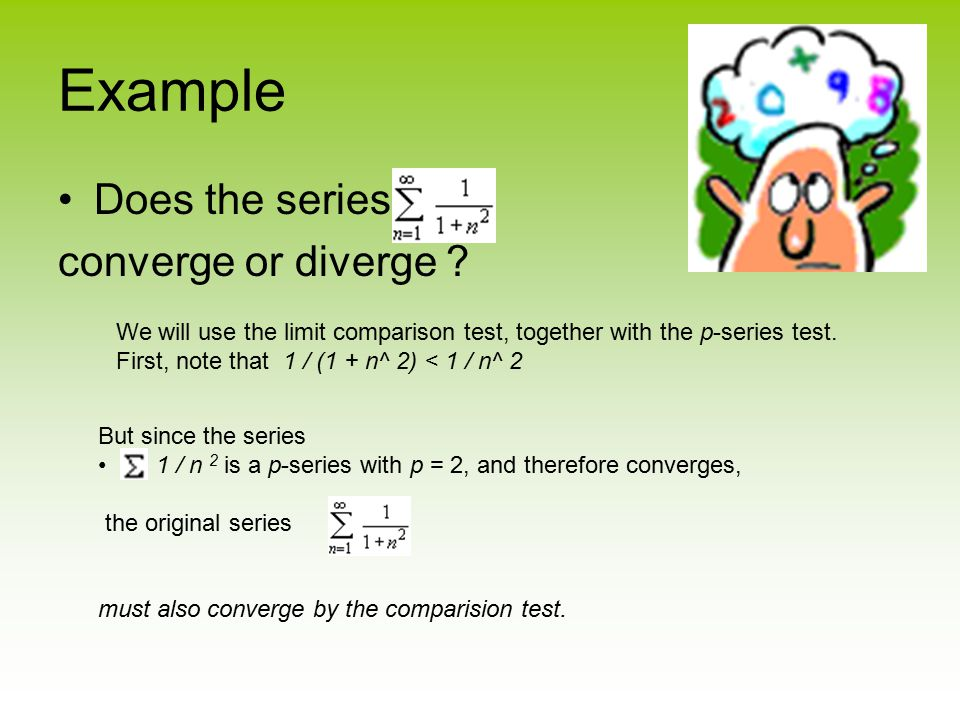 Example Does the series converge or diverge