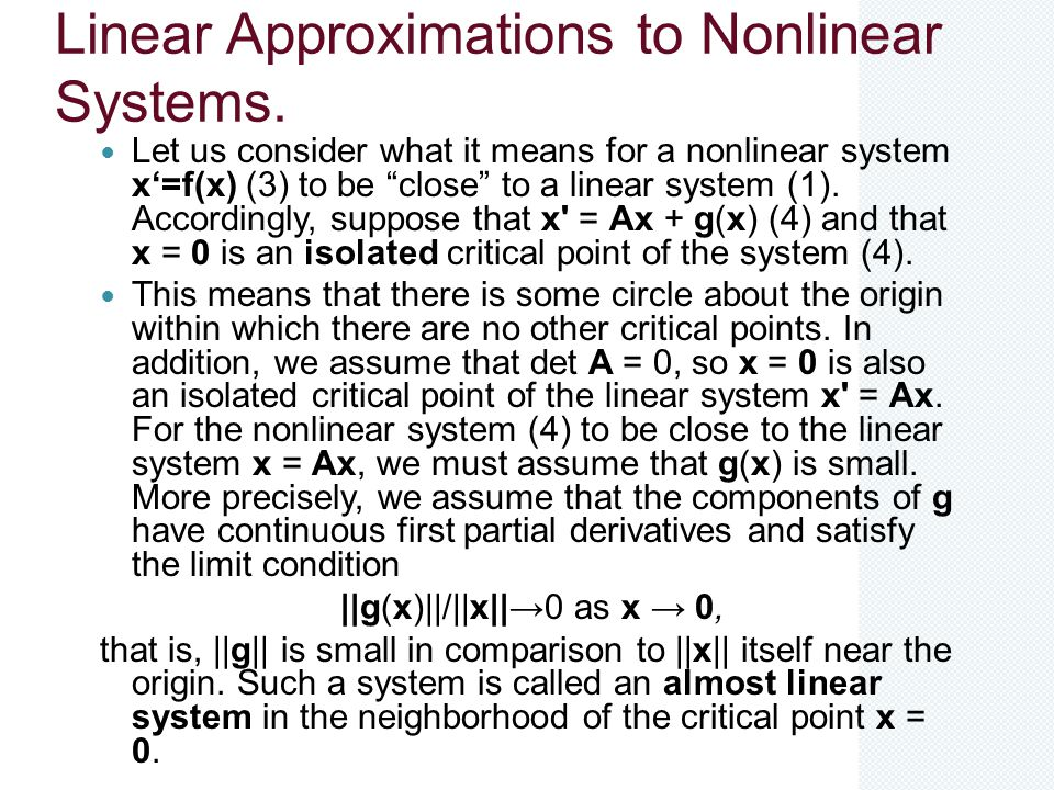 Linear Approximations to Nonlinear Systems.