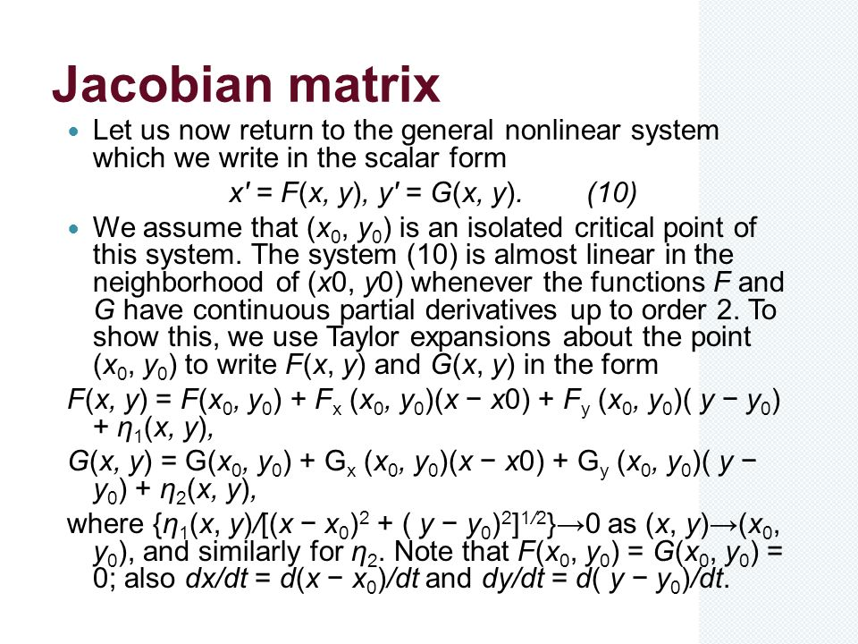 Jacobian matrix Let us now return to the general nonlinear system which we write in the scalar form.