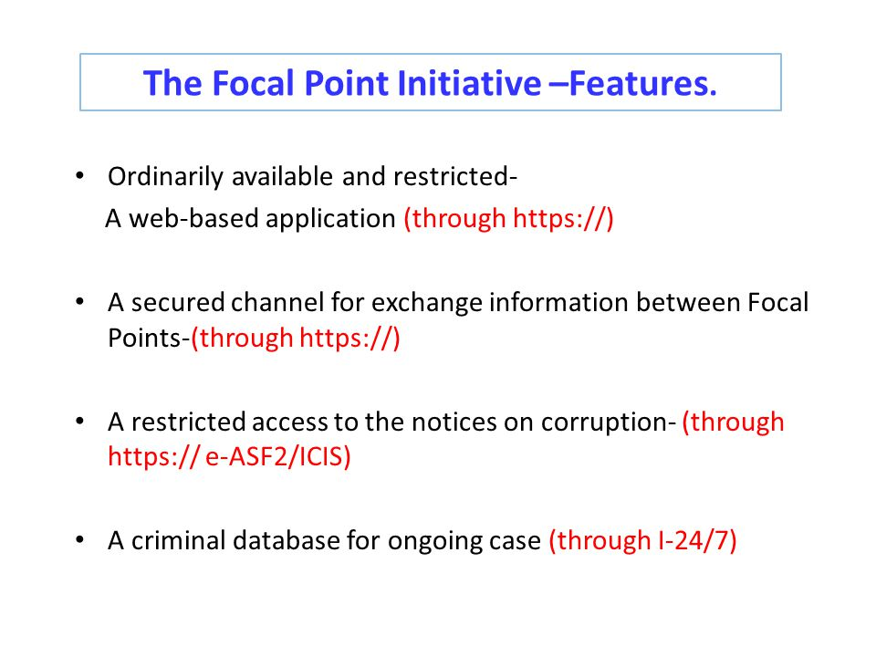 The Focal Point Initiative –Features.