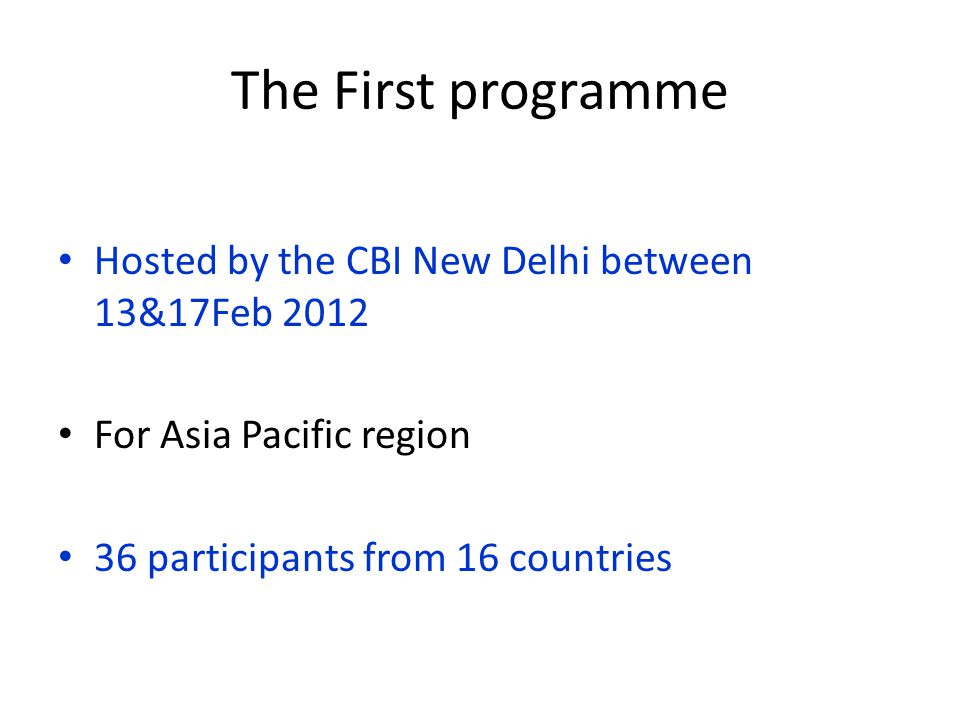 The First programme Hosted by the CBI New Delhi between 13&17Feb 2012