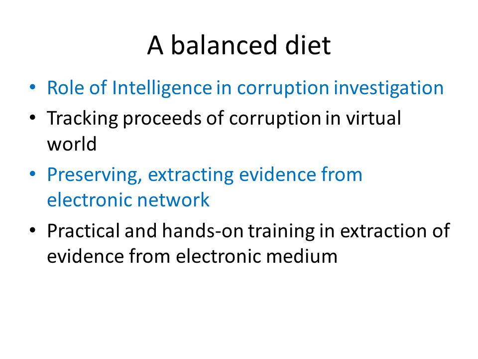 A balanced diet Role of Intelligence in corruption investigation