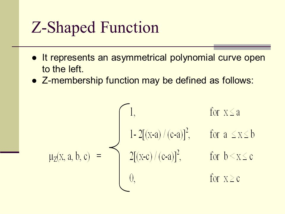 Z-Shaped Function It represents an asymmetrical polynomial curve open to the left.