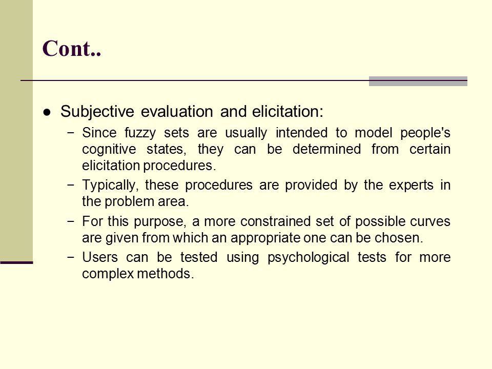 Cont.. Subjective evaluation and elicitation: