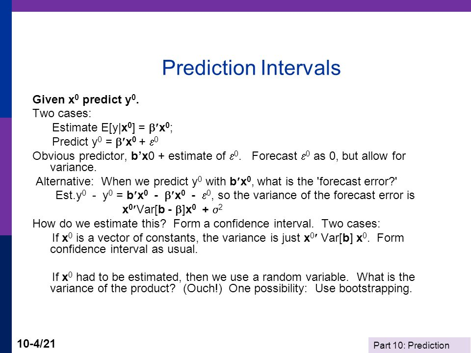 Prediction Intervals Given x0 predict y0. Two cases: