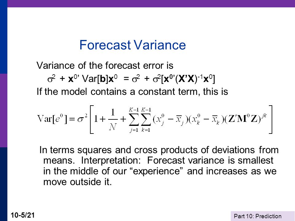 Forecast Variance Variance of the forecast error is