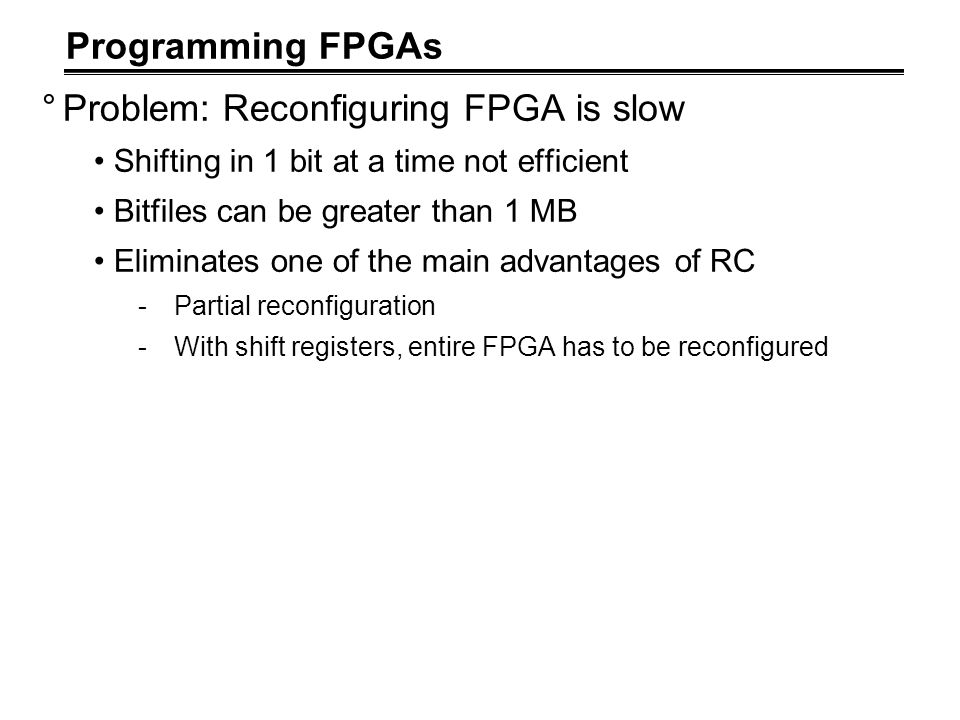 Problem: Reconfiguring FPGA is slow