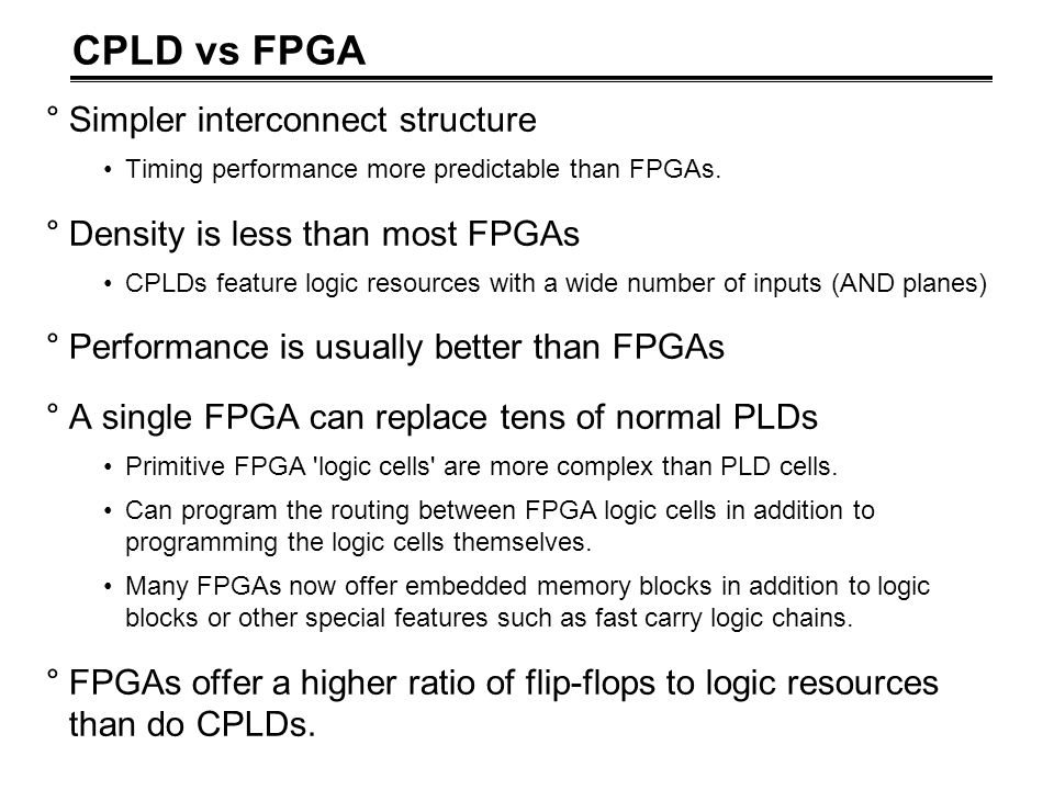CPLD vs FPGA Simpler interconnect structure