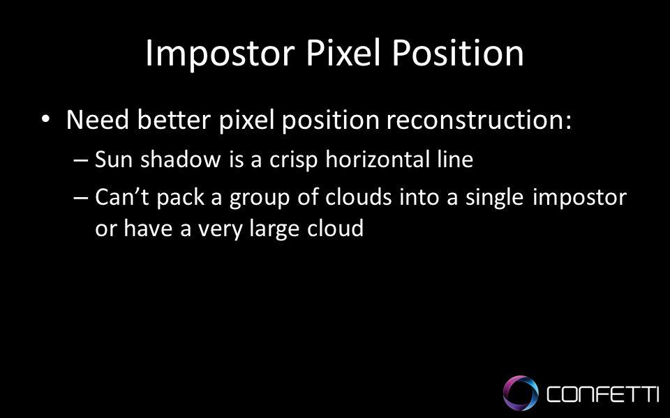 Impostor Pixel Position