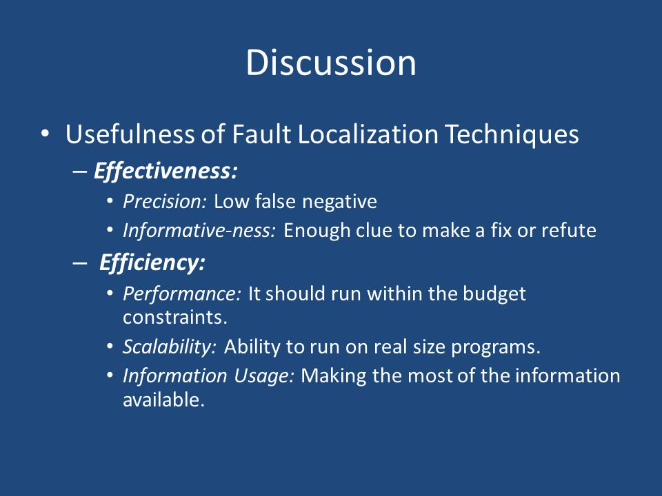 Discussion Usefulness of Fault Localization Techniques Effectiveness: