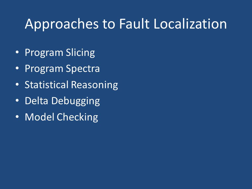 Approaches to Fault Localization