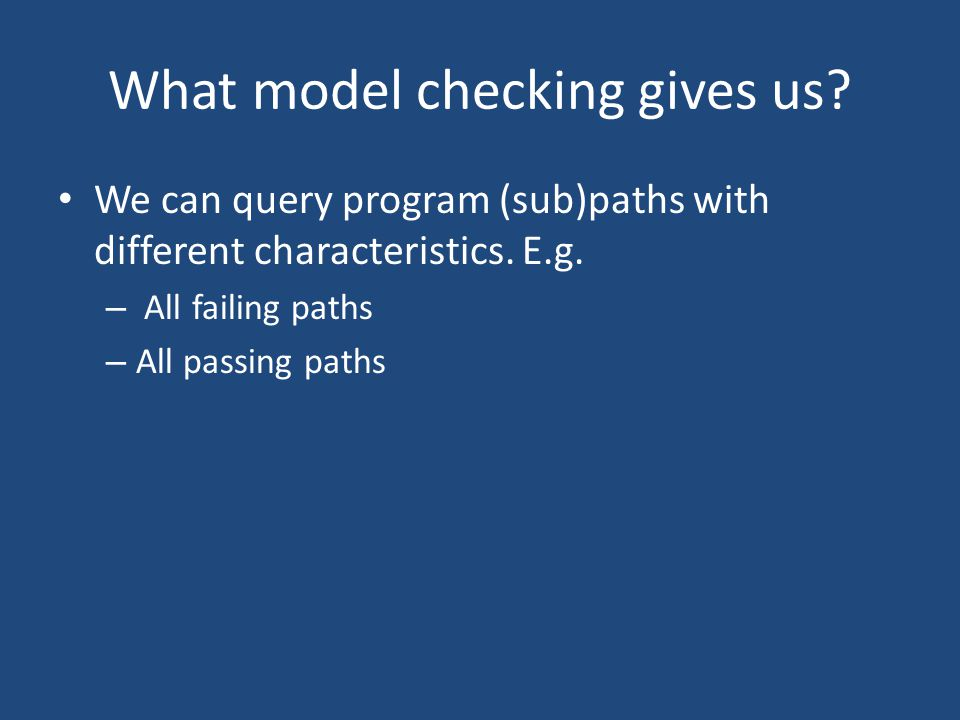 What model checking gives us